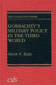 Cover image for Gorbachev's Military Policy in the Third World