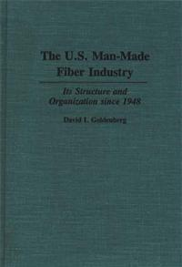 The U.S. Man-Made Fiber Industry cover image