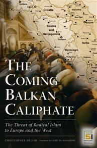 Cover image for The Coming Balkan Caliphate