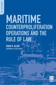 Cover image for Maritime Counterproliferation Operations and the Rule of Law