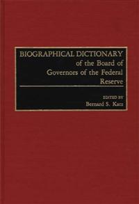 Biographical Dictionary of the Board of Governors of the Federal Reserve cover image