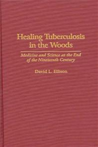 Cover image for Healing Tuberculosis in the Woods