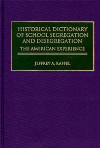 Historical Dictionary of School Segregation and Desegregation cover image