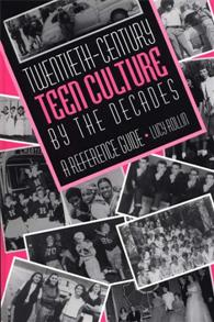 Twentieth-Century Teen Culture by the Decades cover image