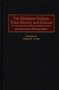 The Kickapoo Indians, Their History and Culture cover image