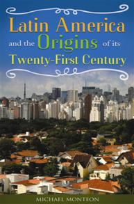 Cover image for Latin America and the Origins of Its Twenty-First Century