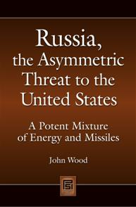 Russia, the Asymmetric Threat to the United States cover image