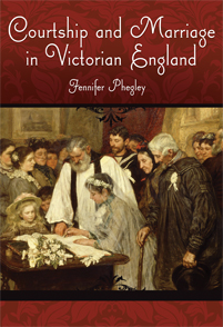 Courtship and Marriage in Victorian England cover image