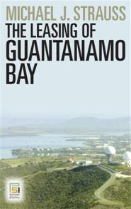 Cover image for The Leasing of Guantanamo Bay
