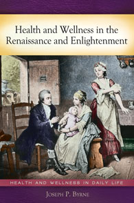 Health and Wellness in the Renaissance and Enlightenment cover image