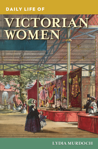 Daily Life of Victorian Women cover image