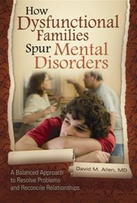 Cover image for How Dysfunctional Families Spur Mental Disorders