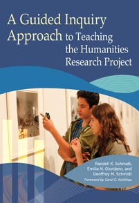 A Guided Inquiry Approach to Teaching the Humanities Research Project cover image