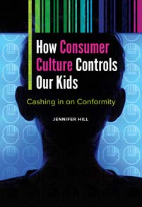 How Consumer Culture Controls Our Kids cover image