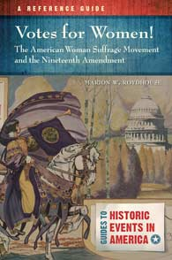 Votes for Women! The American Woman Suffrage Movement and the Nineteenth Amendment cover image