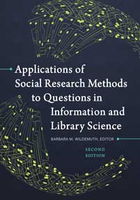 Applications of Social Research Methods to Questions in Information and Library Science, 2nd Edition cover image