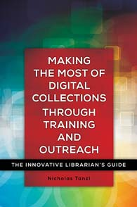 Cover image for Making the Most of Digital Collections through Training and Outreach