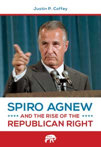 Spiro Agnew and the Rise of the Republican Right cover image