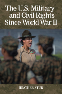 Cover image for The U.S. Military and Civil Rights Since World War II
