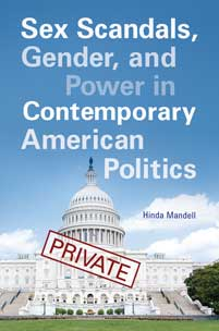 Sex Scandals, Gender, and Power in Contemporary American Politics cover image