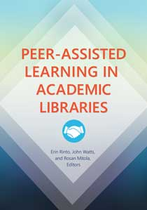 Peer-Assisted Learning in Academic Libraries cover image