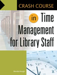 Cover image for Crash Course in Time Management for Library Staff