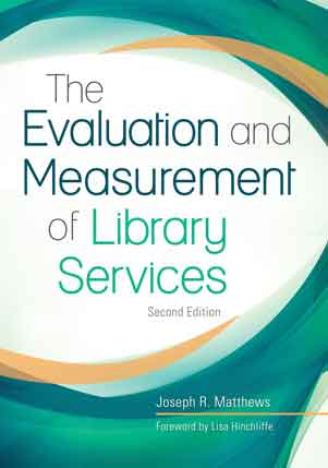The Evaluation and Measurement of Library Services, 2nd Edition cover image