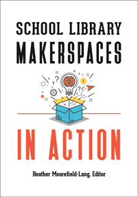 School Library Makerspaces in Action cover image