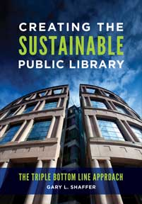 Cover image for Creating the Sustainable Public Library