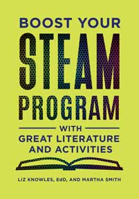Boost Your STEAM Program with Great Literature and Activities cover image