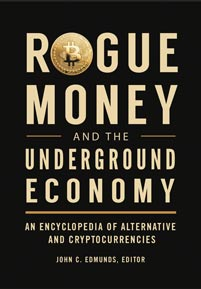 Cover image for Rogue Money and the Underground Economy