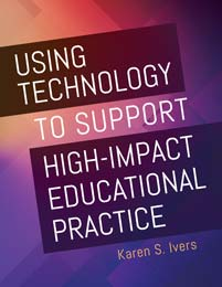 Cover image for Using Technology to Support High-Impact Educational Practice