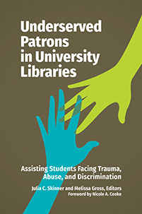 Cover image for Underserved Patrons in University Libraries