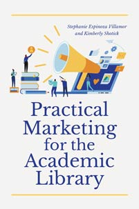 Cover image for Practical Marketing for the Academic Library