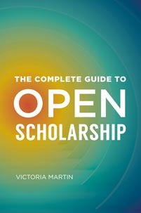 Cover image for The Complete Guide to Open Scholarship