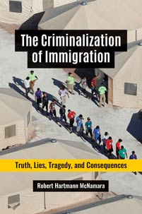 Cover image for The Criminalization of Immigration