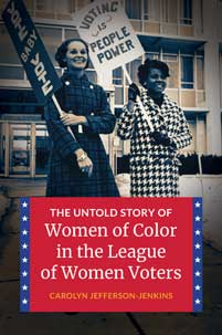 Cover image for The Untold Story of Women of Color in the League of Women Voters