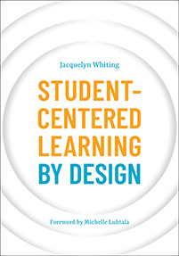 Cover image for Student-Centered Learning by Design