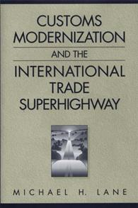 Customs Modernization and the International Trade Superhighway cover image