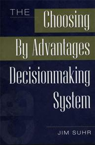 Cover image for The Choosing By Advantages Decisionmaking System