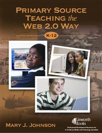 Cover image for Primary Source Teaching the Web 2.0 Way, K–12