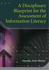 A Disciplinary Blueprint for the Assessment of Information Literacy cover image
