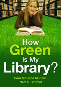 Cover image for How Green is My Library?
