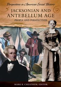 Cover image for Jacksonian and Antebellum Age