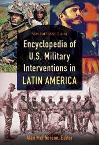 Cover image for Encyclopedia of U.S. Military Interventions in Latin America