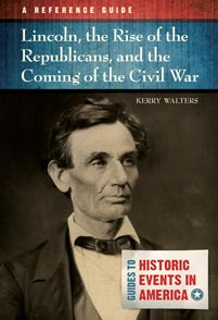 Lincoln, the Rise of the Republicans, and the Coming of the Civil War cover image