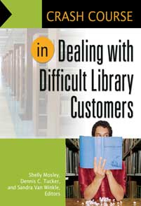 Crash Course in Dealing with Difficult Library Customers cover image