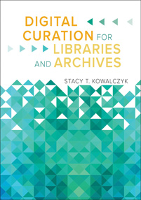 Digital Curation for Libraries and Archives cover image