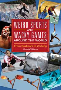 Weird Sports and Wacky Games around the World cover image
