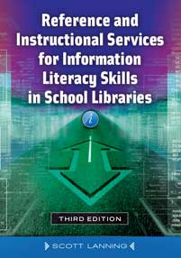 Reference and Instructional Services for Information Literacy Skills in School Libraries, 3rd Edition cover image